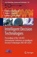 Intelligent Decision Technologies  - Lakhmi C. Jain - Robert J. Howlett - Ireneusz Czarnowski
