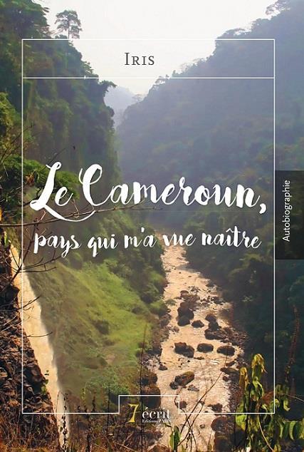 Le Cameroun, pays qui m'a vue naître