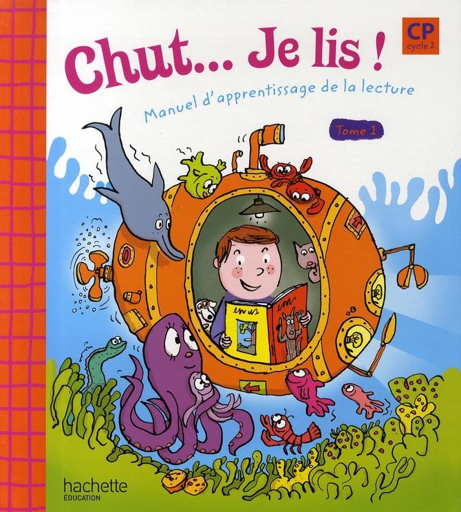 CHUT... JE LIS ! ; manuel d'apprentissage de la lecture ; CP ; cycle 2 ; livre de l'élève t.1
