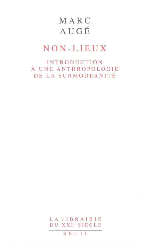 Non-lieux ; introduction à une anthropologie de la surmodernité