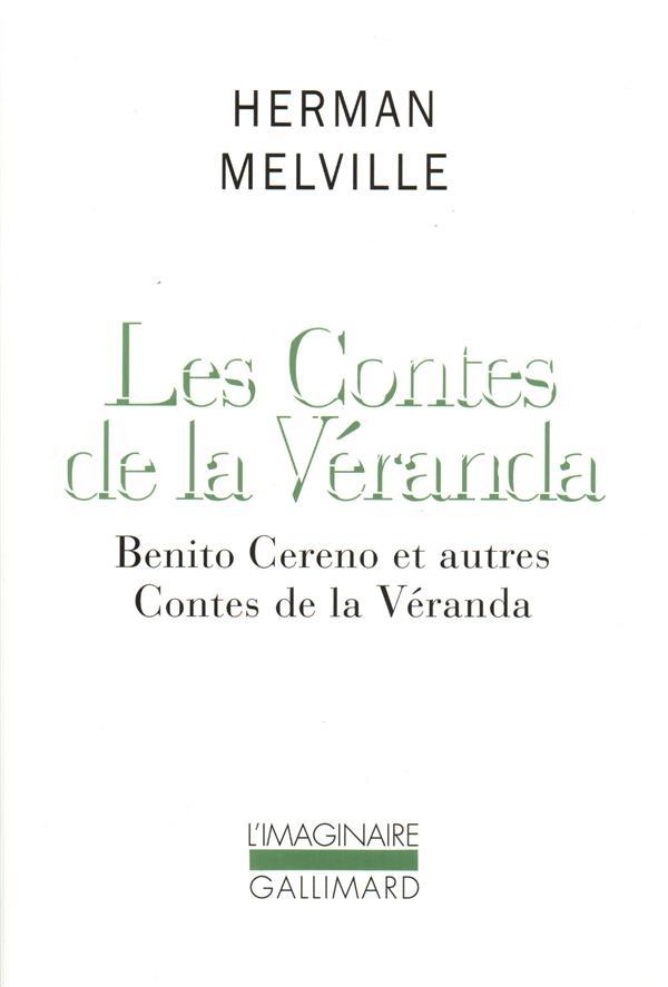 LES CONTES DE LA VERANDA - BENITO CERENO ET AUTRES CONTES DE LA VERANDA