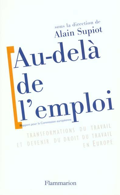 Au-dela de l'emploi - transformations du travail et devenir du droit du travail en europe