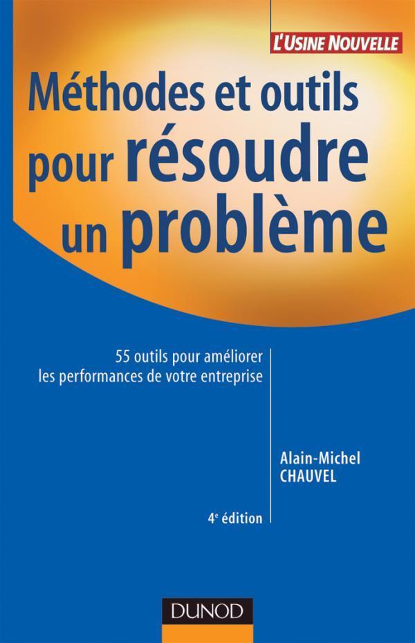 Methodes Et Outils Pour Resoudre Un Probleme (4e Edition)
