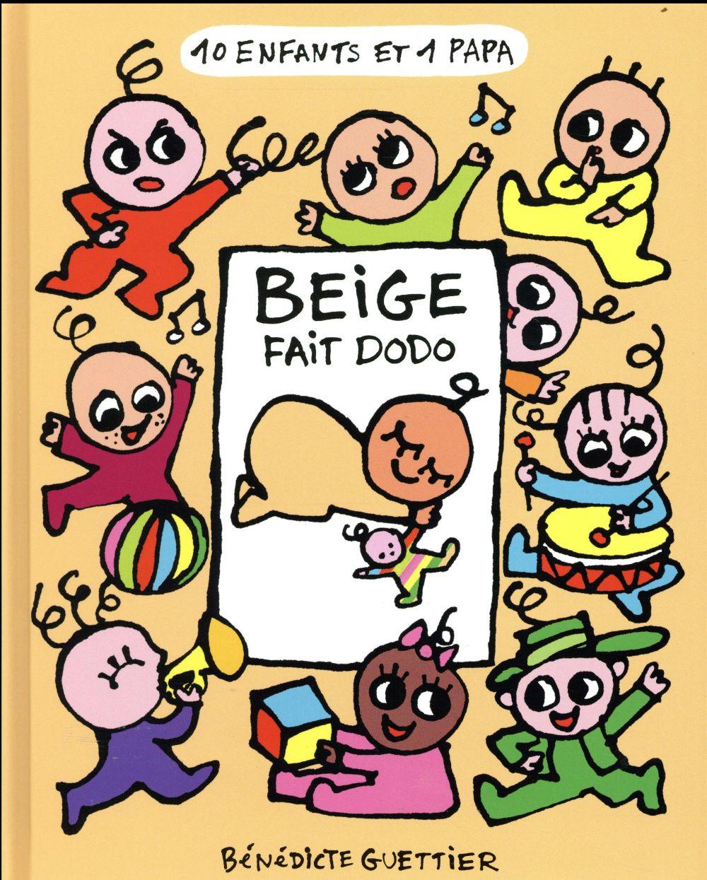 10 enfants et 1 papa t.4 ; Beige fait dodo