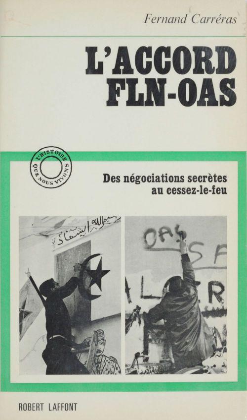 L'accord F.L.N. - O.A.S.  - Fernand Carreras