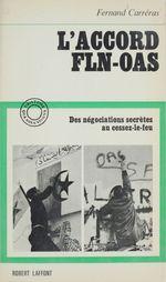 L'accord F.L.N. - O.A.S.