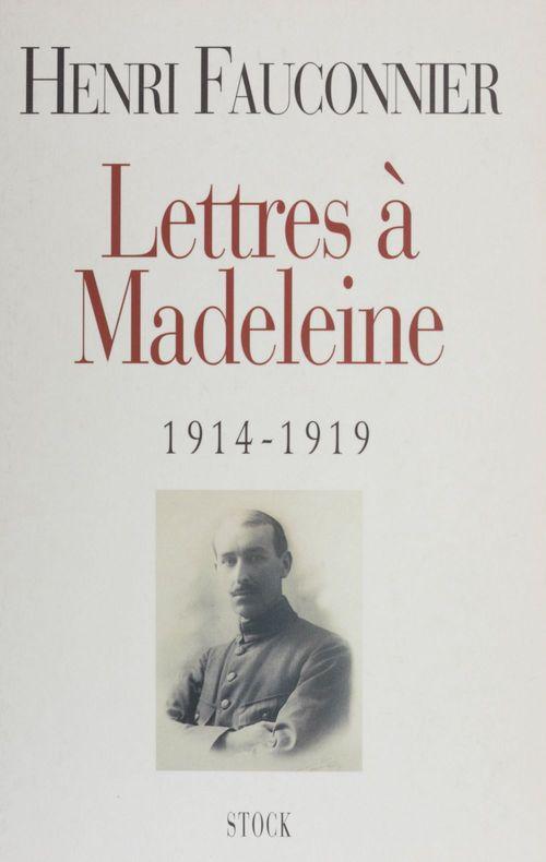 Lettres de guerre a madeleine 1914-1919