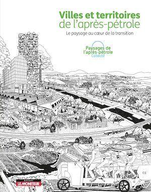Villes et territoires de l'après-pétrole ; le paysage au coeur de la transition