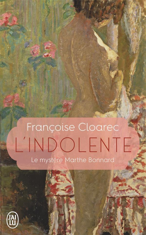 L'indolente ; le mystère de Marthe Bonnard
