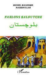Vente Livre Numérique : Parlons baloutche  - Michel Malherbe - Naseebullah