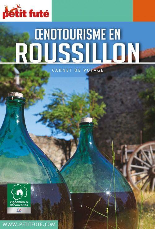 GUIDE PETIT FUTE ; CARNETS DE VOYAGE ; oenotourisme en Roussillon 2019