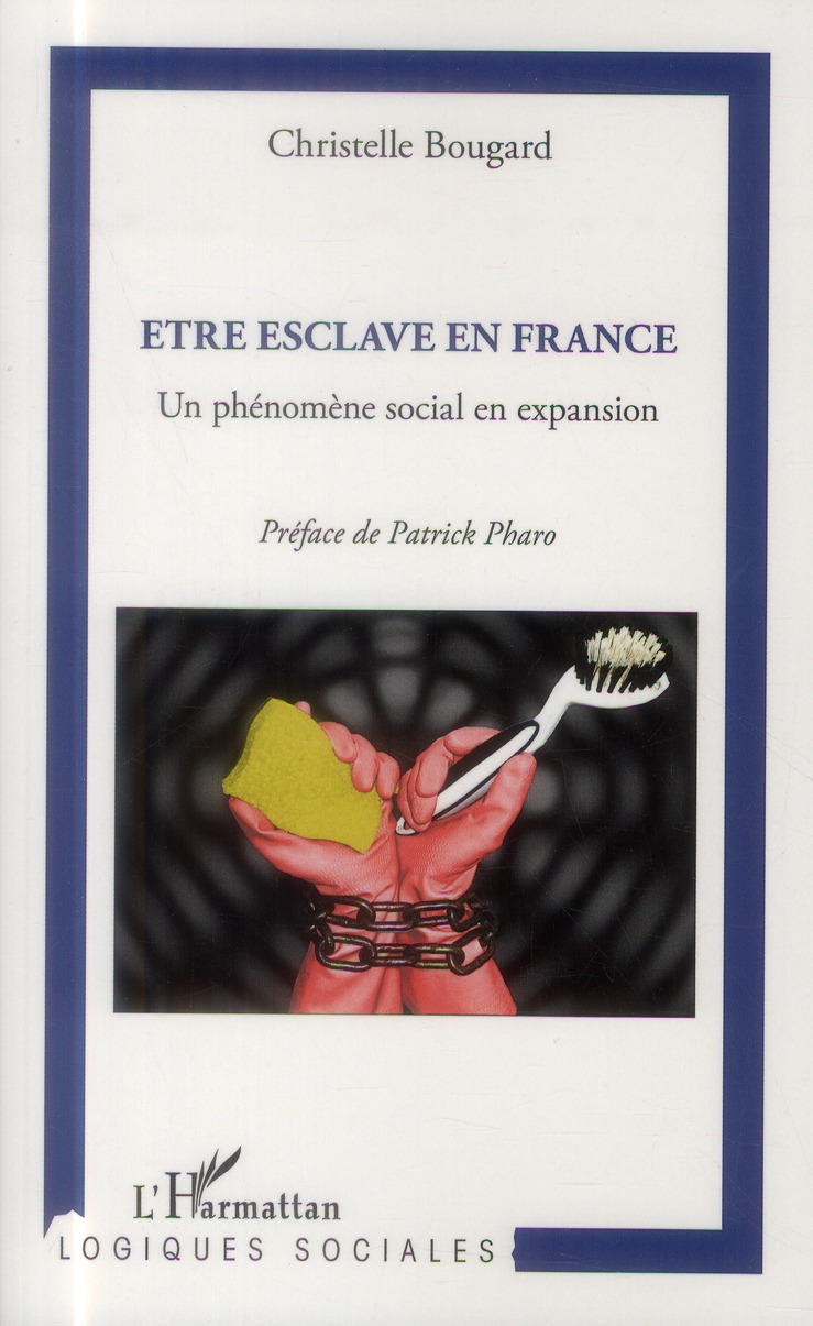 être esclave en France ; un phénomène social en expansion