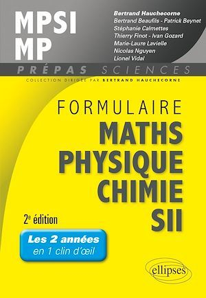 Formulaire mpsi/mp maths -physique-chimie - sii - 2e edition