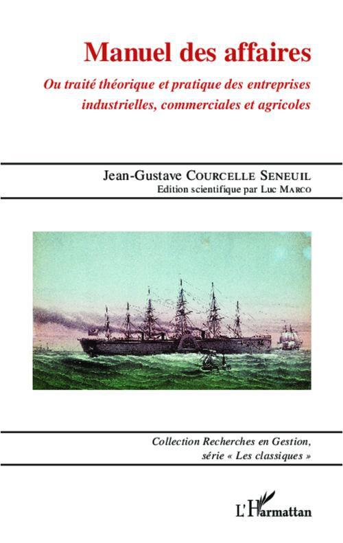 Manuel des affaires ou traité théorique et pratique des entreprises industrielles commerciales et agricoles