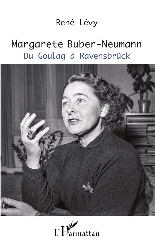 Margarete Buber-Neumann, du goulag à Ravensbrück