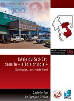 L´Asie du Sud-Est dans le « siècle chinois »  - Danielle Tan - Caroline Grillot