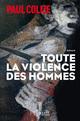 Toute la violence des hommes  - Paul Colize