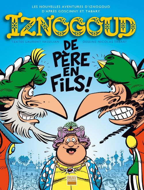 Iznogoud - tome 30 - Iznogoud de père en fils !
