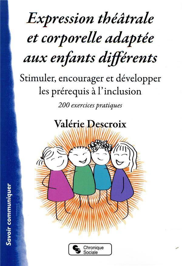 Expression théâtrale et corporelle adaptée aux enfants différents ; stimuler, encourager et développer les prérequis à l'inclusion