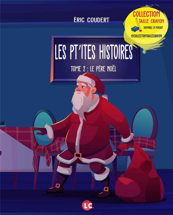 Les pt'ites histoires t.2 ; le père Noël