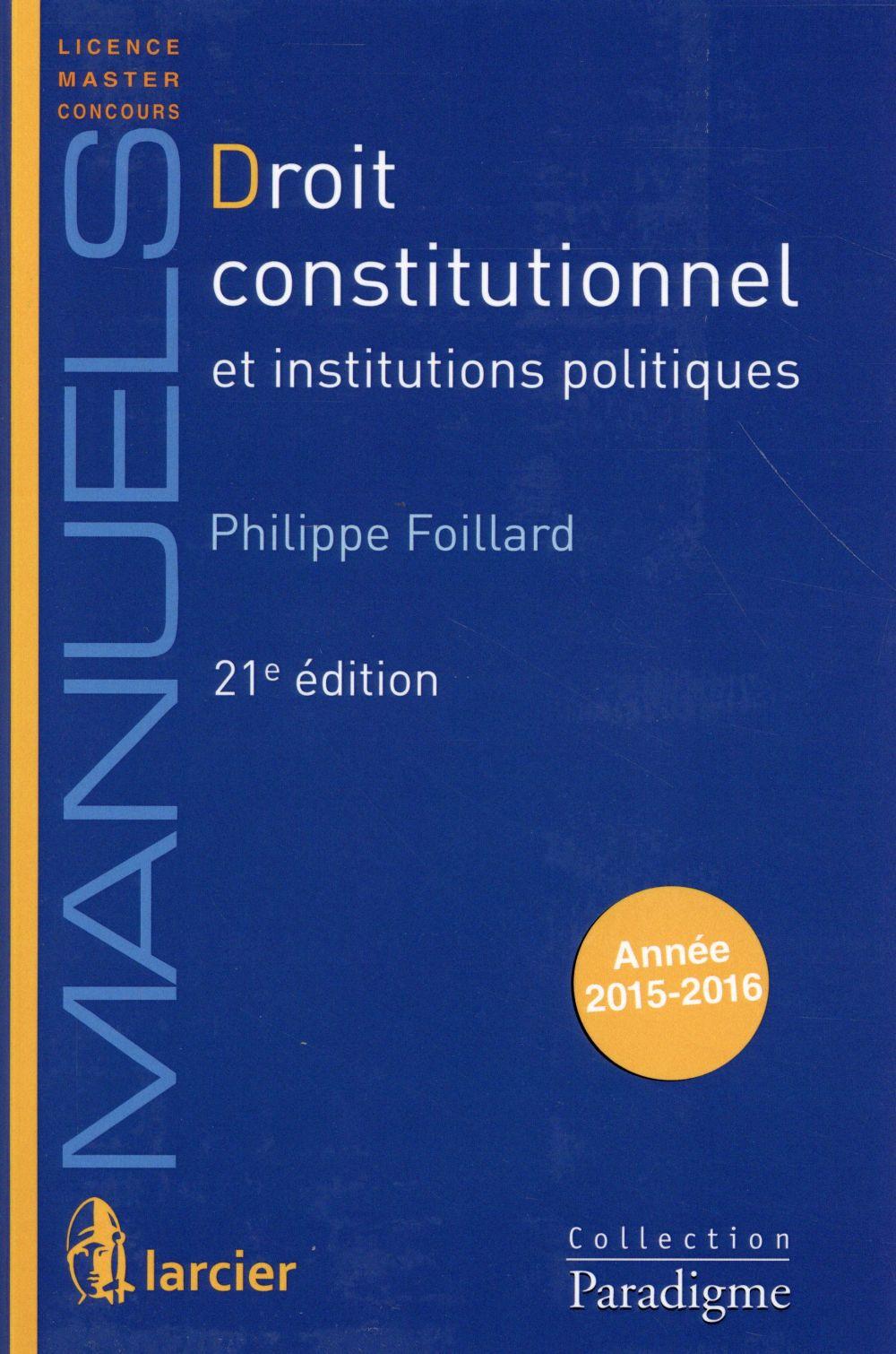 Droit constitutionnel et institutions politiques (21e édition)