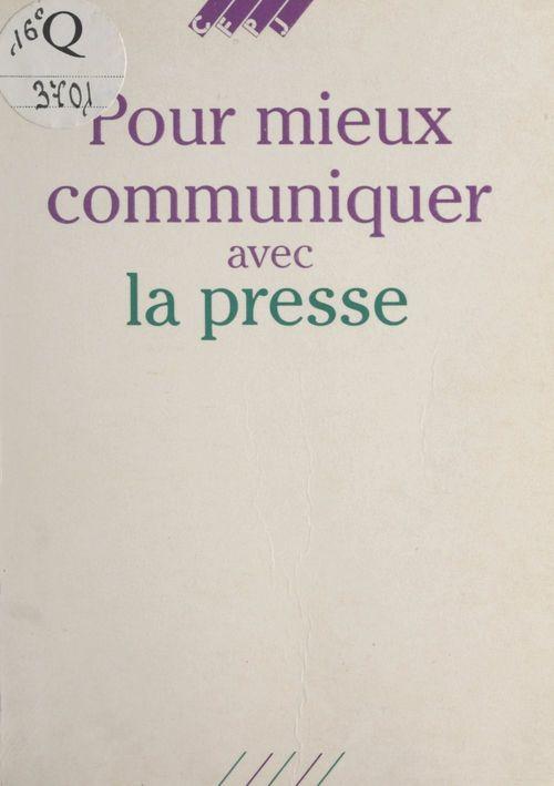 Pour mieux communiquer avec la presse