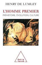 Vente EBooks : L' Homme premier  - Henry de Lumley