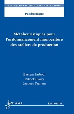 Metaheuristiques pour l'ordonnancement monocritere des ateliers de production (productique, rta)