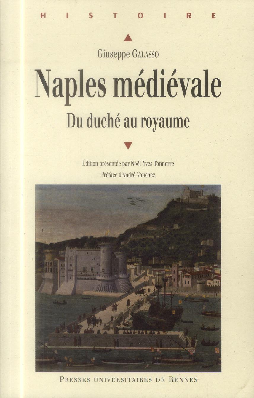 Naples médiévale ; du duché au royaume