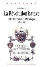 Vente Livre Numérique : La révolution batave entre la France et l'Amérique  - Annie Jourdan