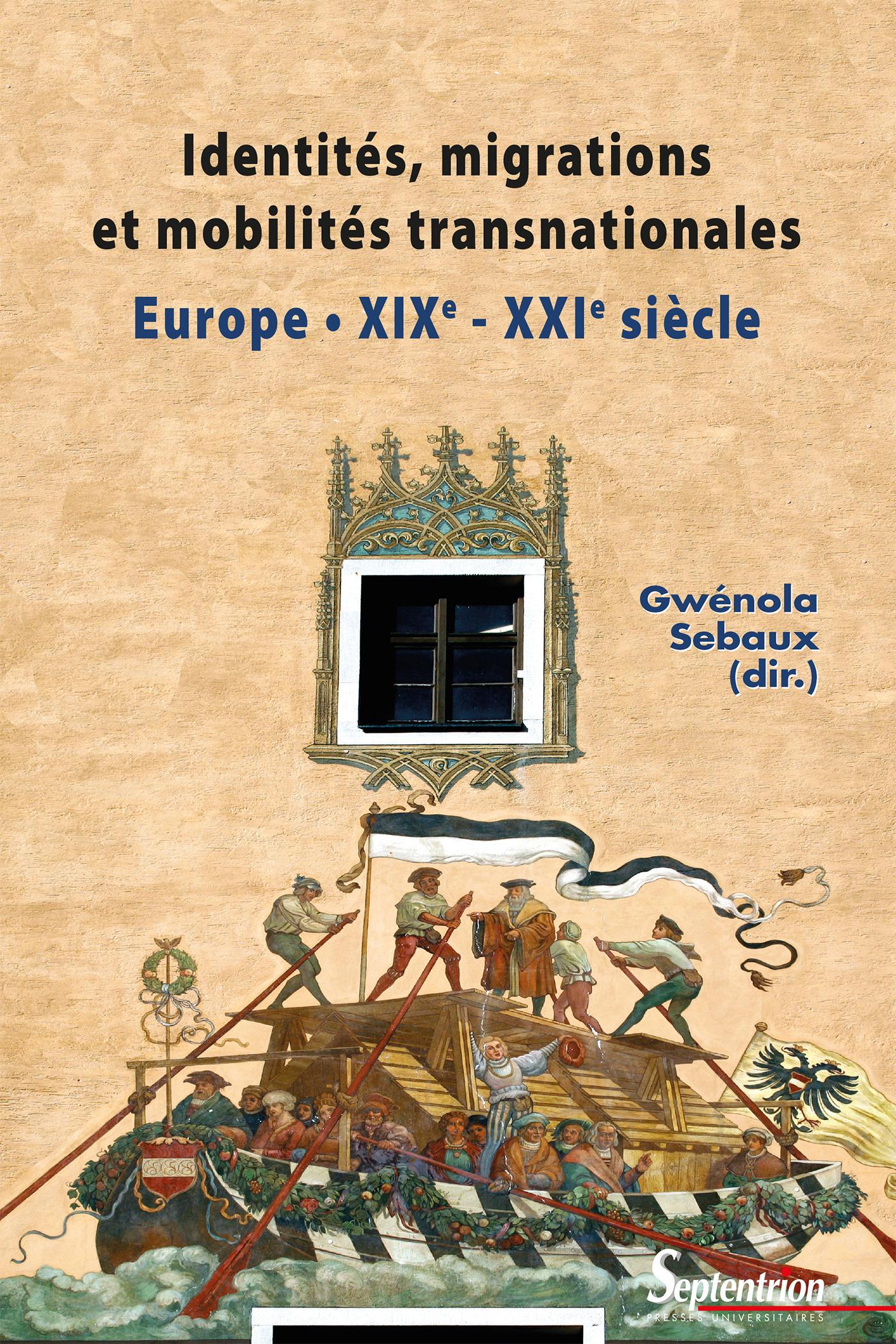 Identités, migrations et mobilités transnationales en Europe ; Europe XIXe - XXIe siècle