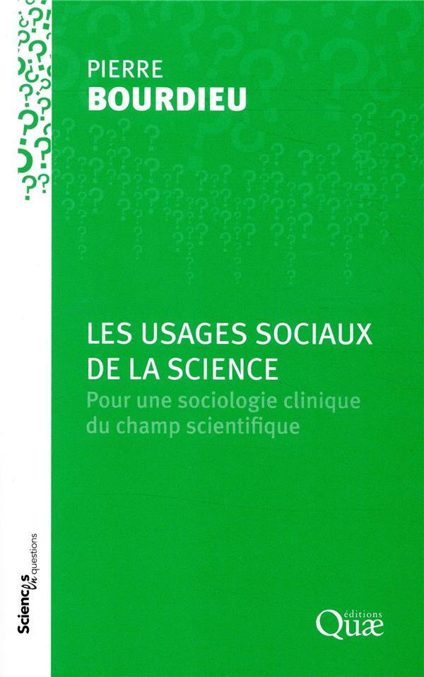Les usages sociaux de la science ; pour une sociologie clinique du champ scientifique