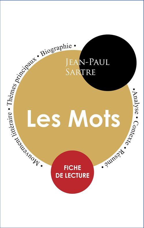 Étude intégrale : Les Mots (fiche de lecture, analyse et résumé)