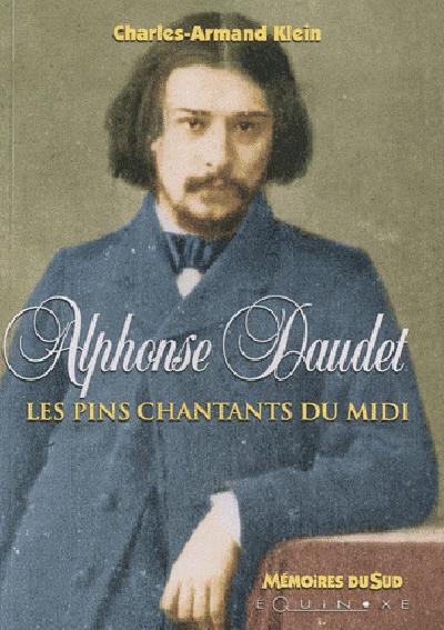 Alphonse Daudet, les pins chantants du midi