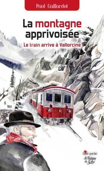 La montagne apprivoisée ; le train arrive à Vallorcine