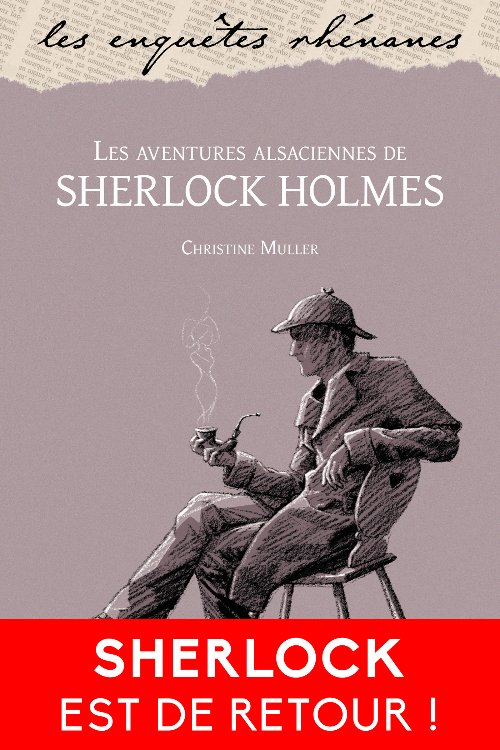 Les aventures alsaciennes de Sherlock Holmes  - Christine Muller
