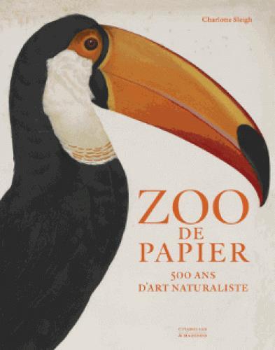 zoo de papier ; 500 ans d'art naturaliste