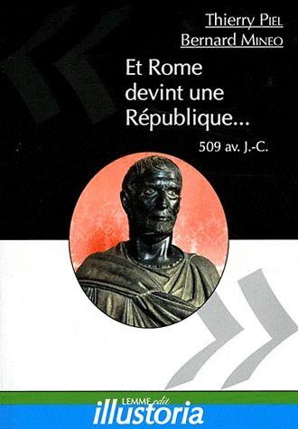 Et Rome devint une République... 509 avant Jésus-Christ