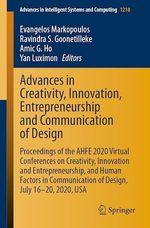 Advances in Creativity, Innovation, Entrepreneurship and Communication of Design  - Yan Luximon - Amic G. Ho - Ravindra S. Goonetilleke - Evangelos Markopoulos