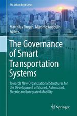 The Governance of Smart Transportation Systems  - Maxime Audouin - Matthias Finger
