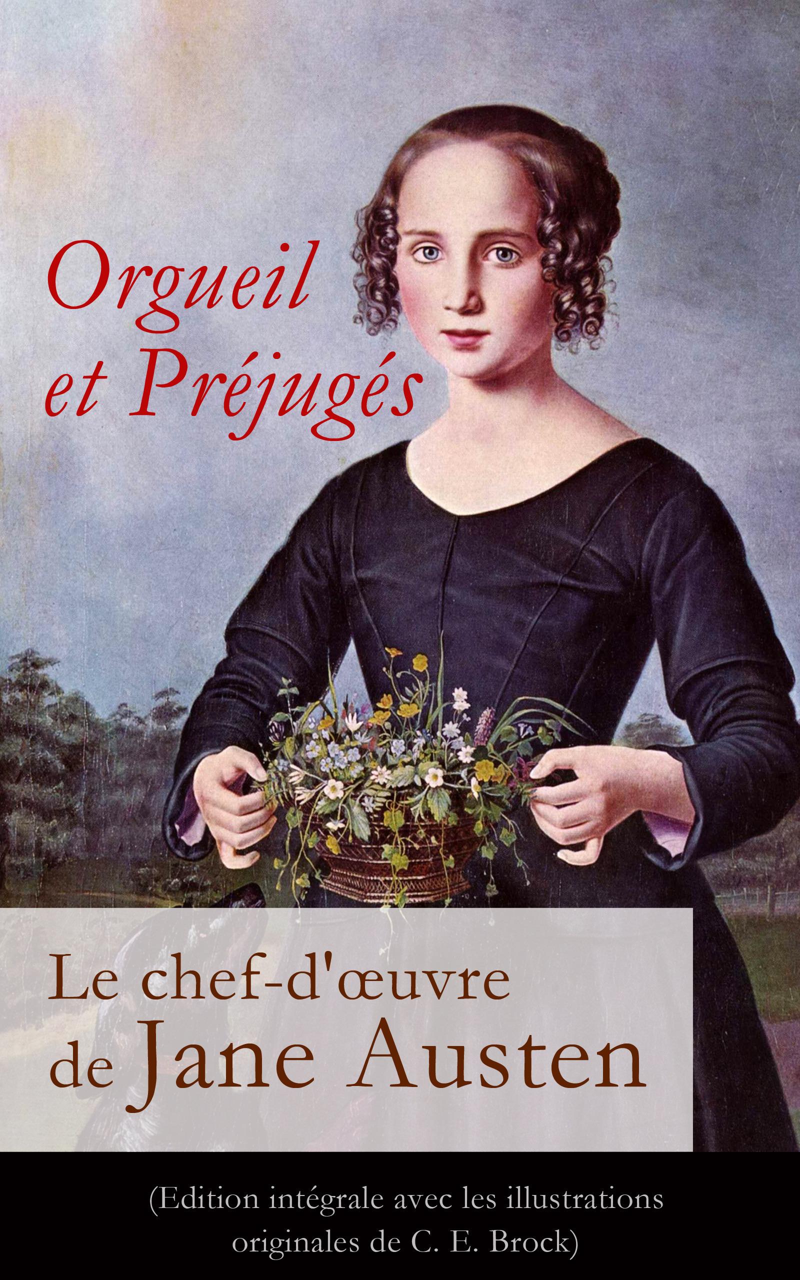 Orgueil et Préjugés - Le chef-d'oeuvre de Jane Austen (Edition intégrale avec les illustrations originales de C. E. Brock)