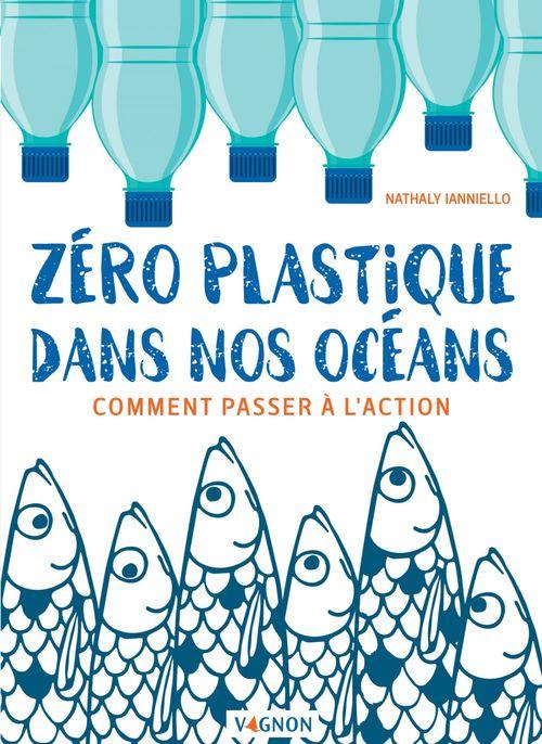 Zéro plastique dans nos océans ; comment passer à l'action