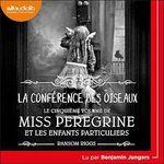 Vente AudioBook : Miss Peregrine et les enfants particuliers 5 - La Conférence des oiseaux  - Ransom Riggs