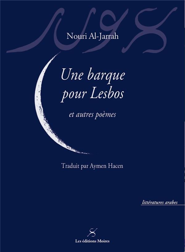 Une barque pour Lesbos ; et autres poèmes