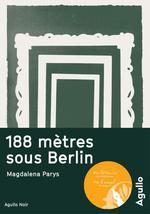 Couverture de 188 mètres sous berlin