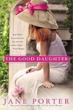 Vente Livre Numérique : The Good Daughter  - Jane Porter