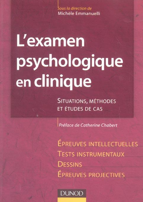 L'Examen Psychologique En Clinique. Situations, Methodes Et Etude De Cas