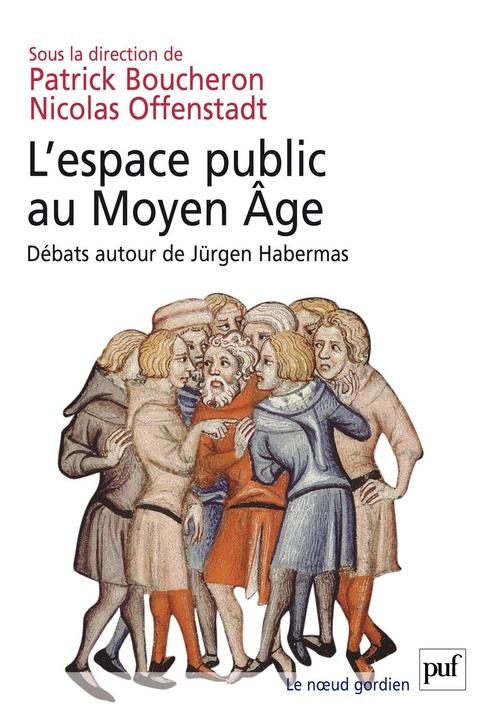L'espace public au Moyen Age ; débats autour de Jürgen Habermas