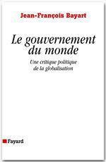 Vente EBooks : Le gouvernement du monde  - Jean-François BAYART
