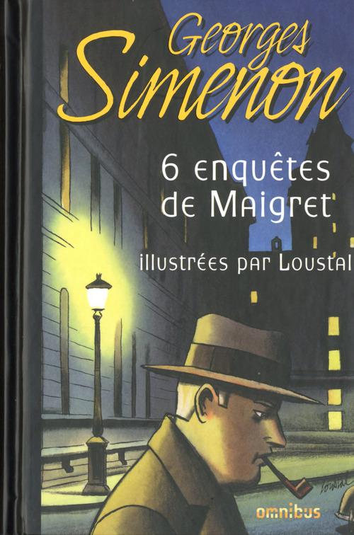 6 enquêtes de Maigret ; illustrées par Loustal